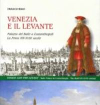 VENICE AND THE LEVANT – From XIV to XVII Century