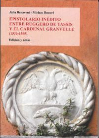 Untold epistolary between Ruggero de Tassis and Antoine Perrenot de Granvelle (1536-1565)