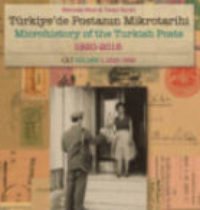 Microhistory of theTurkish Posts, 1920-2015 Volume I